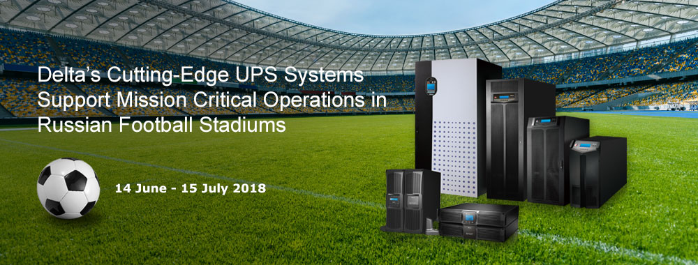 Delta's Cutting-Edge UPS Systems Support Mission Critical Operations in Russian Football Stadiums