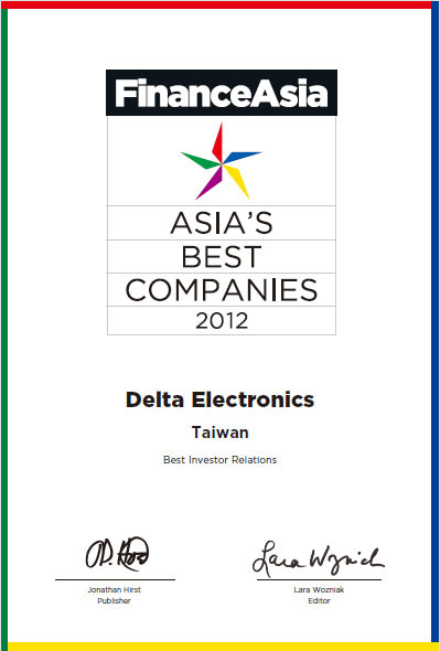 "Delta Electronics received ""Asia's Best Company 2012 Awards"" for the category of Best Investor Relations from the prestigious FinanceAsia magazine."